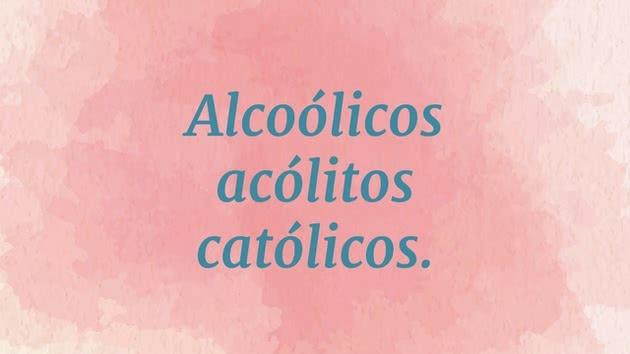 Alcoólicos acólitos católicos.